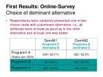 first results online survey choice of dominant alternative
