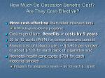 how much do cessation benefits cost are they cost effective