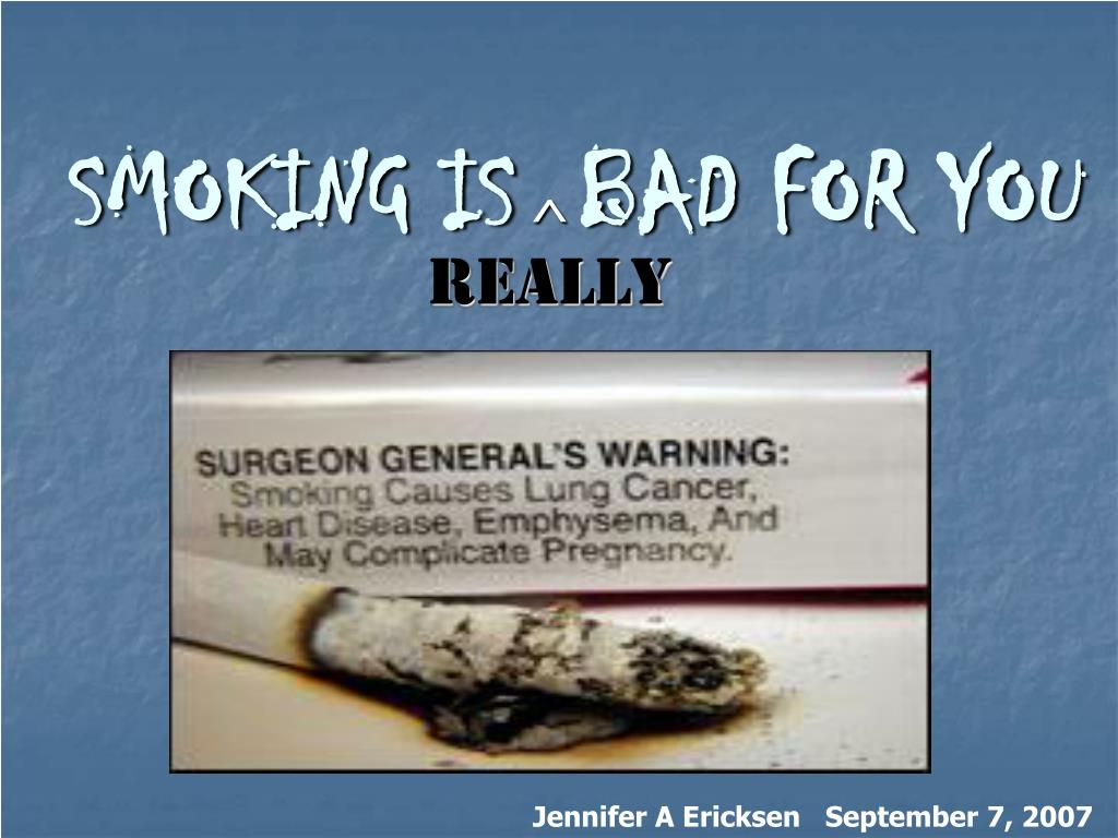 smoking is bad for you l.
