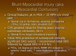 blunt myocardial injury aka myocardial contusion