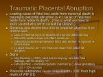 traumatic placental abruption