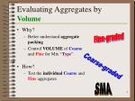 evaluating aggregates by volume