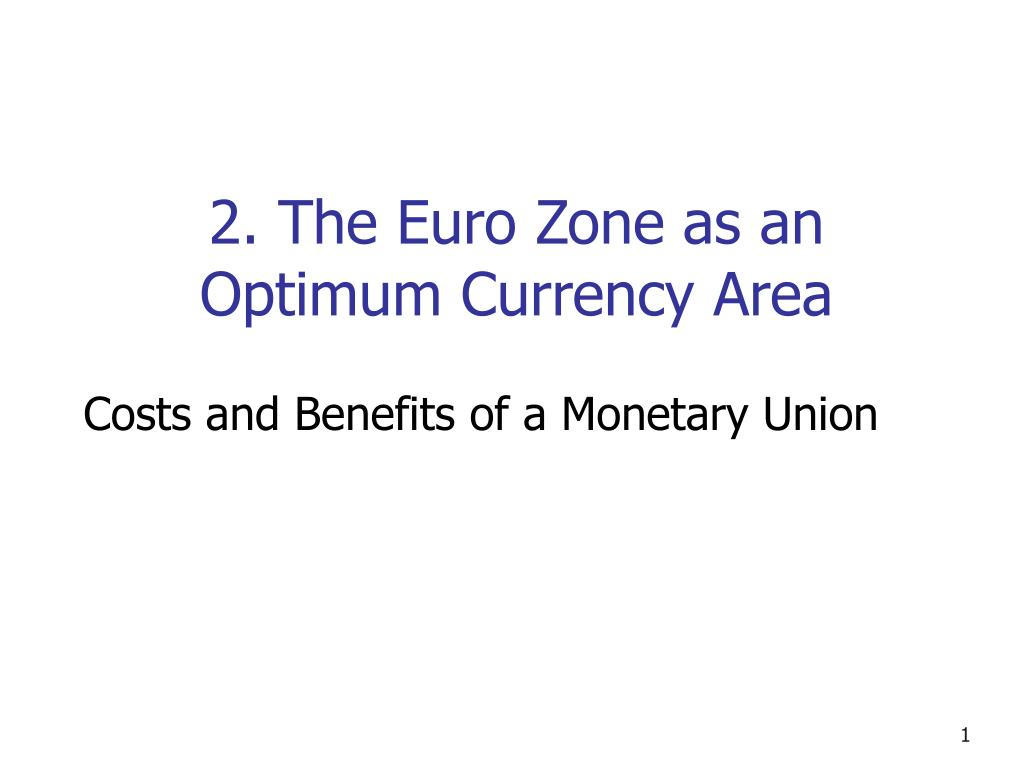 2 the euro zone as an optimum currency area l.