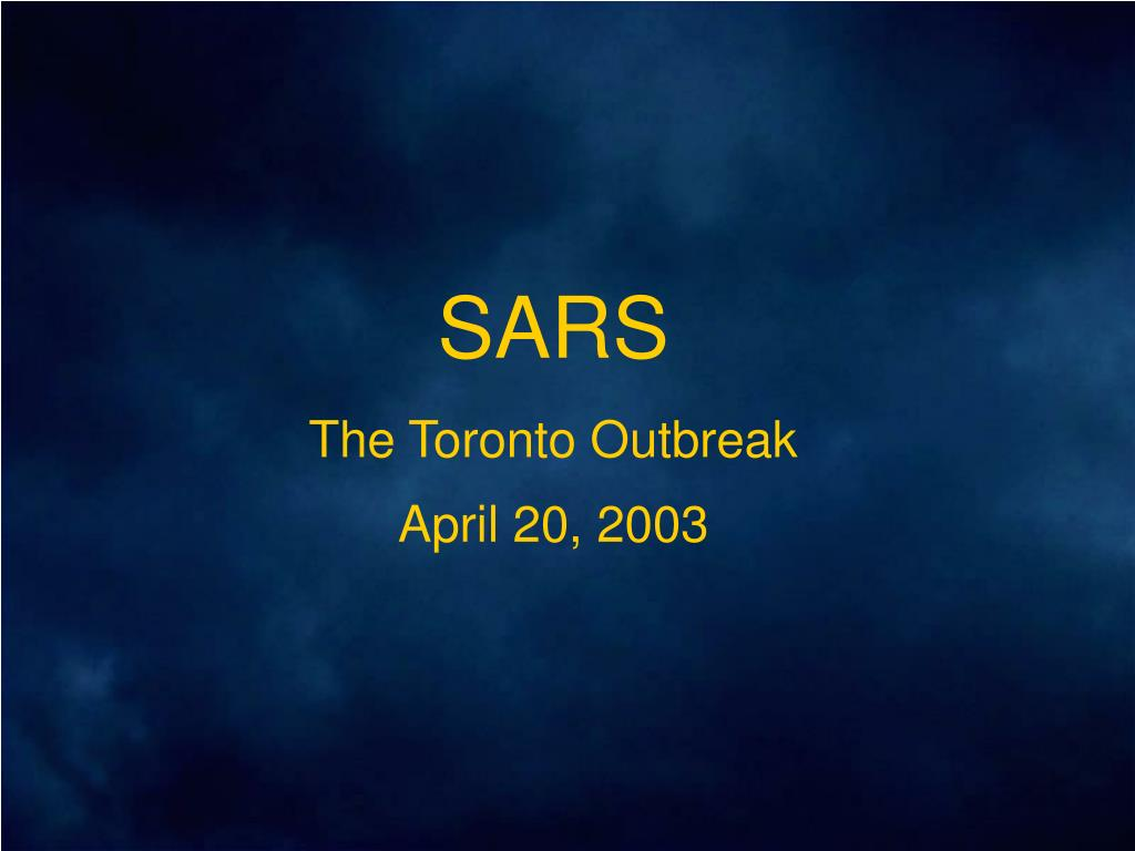 sars the toronto outbreak april 20 2003 l.