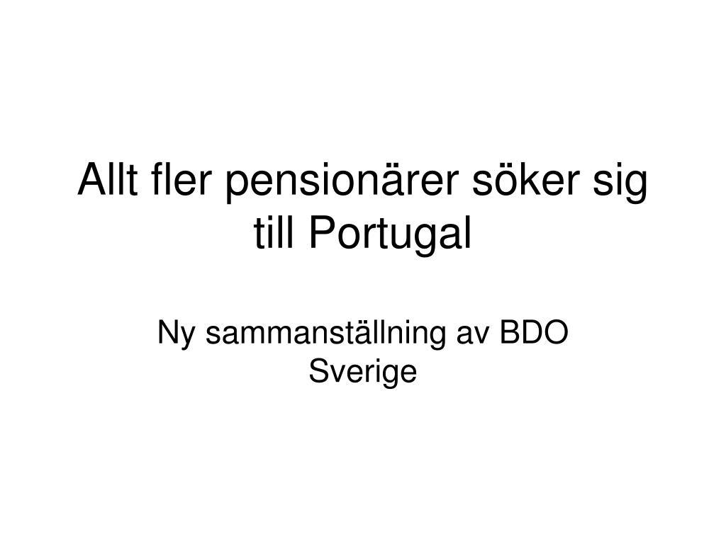 allt fler pension rer s ker sig till portugal l.