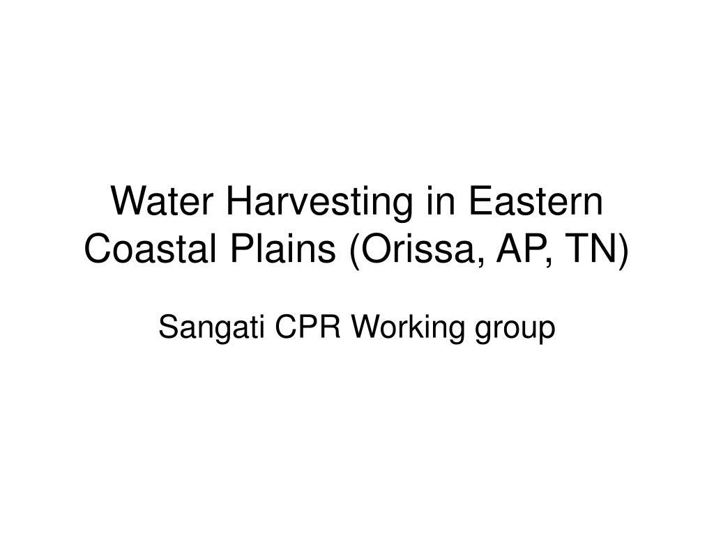 water harvesting in eastern coastal plains orissa ap tn l.