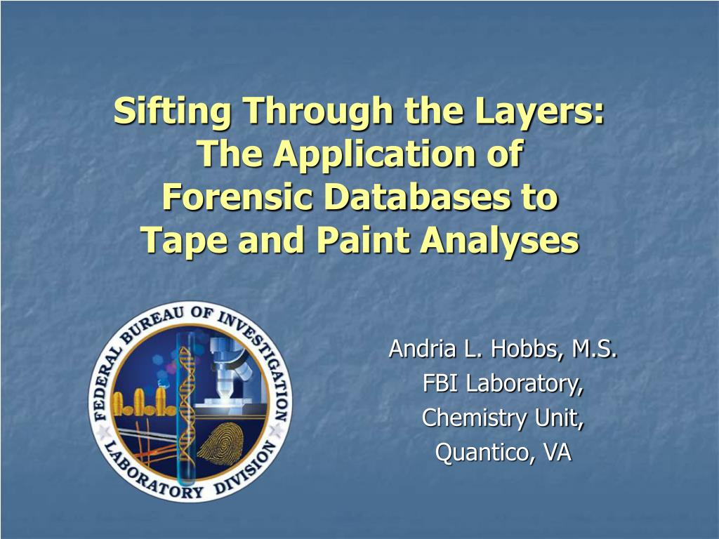 sifting through the layers the application of forensic databases to tape and paint analyses l.