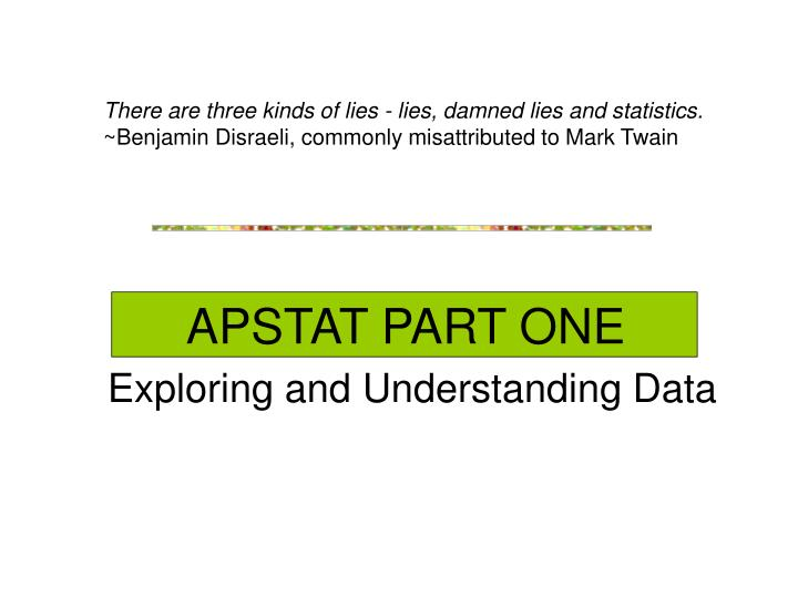 apstat part one exploring and understanding data n.