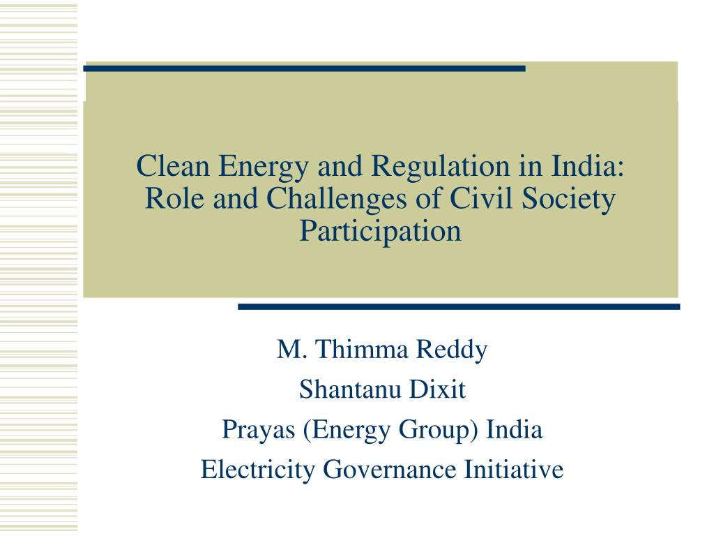 clean energy and regulation in india role and challenges of civil society participation l.