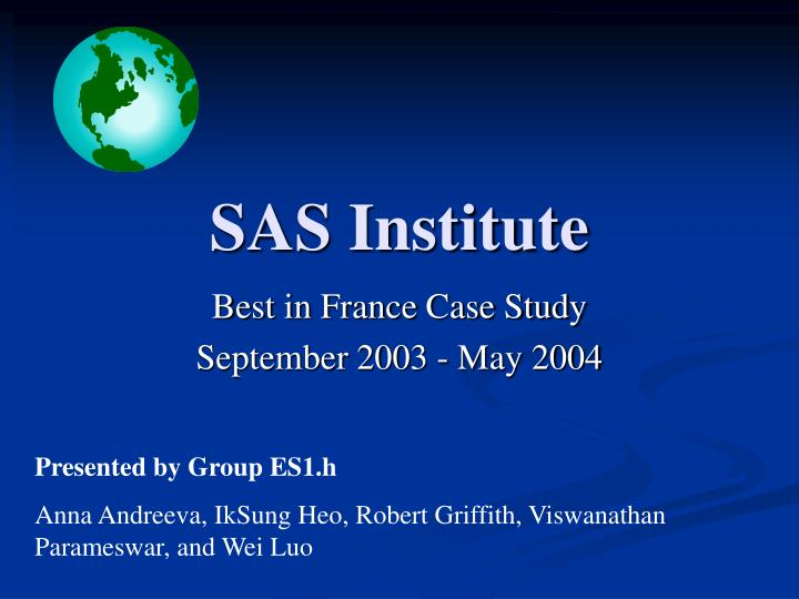 sas institute case study Free case study papers  global innovation challenge case study - the issues in this case revolve around the launch of a mini case study, sas institute inc.