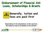 disbursement of financial aid loans scholarships grants28