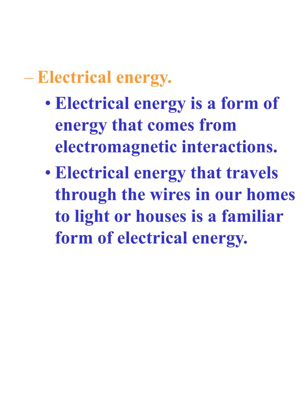 Electrical energy.