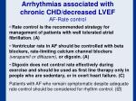 arrhythmias associated with chronic chd decreased lvef af rate control