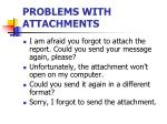 problems with attachments