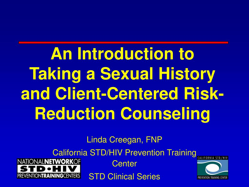 an introduction to taking a sexual history and client centered risk reduction counseling l.
