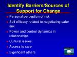 identify barriers sources of support for change