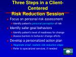 three steps in a client centered risk reduction session