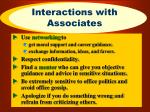 interactions with associates
