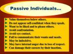 passive individuals