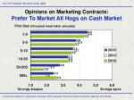 opinions on marketing contracts prefer to market all hogs on cash market