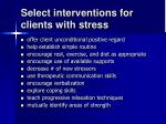 select interventions for clients with stress