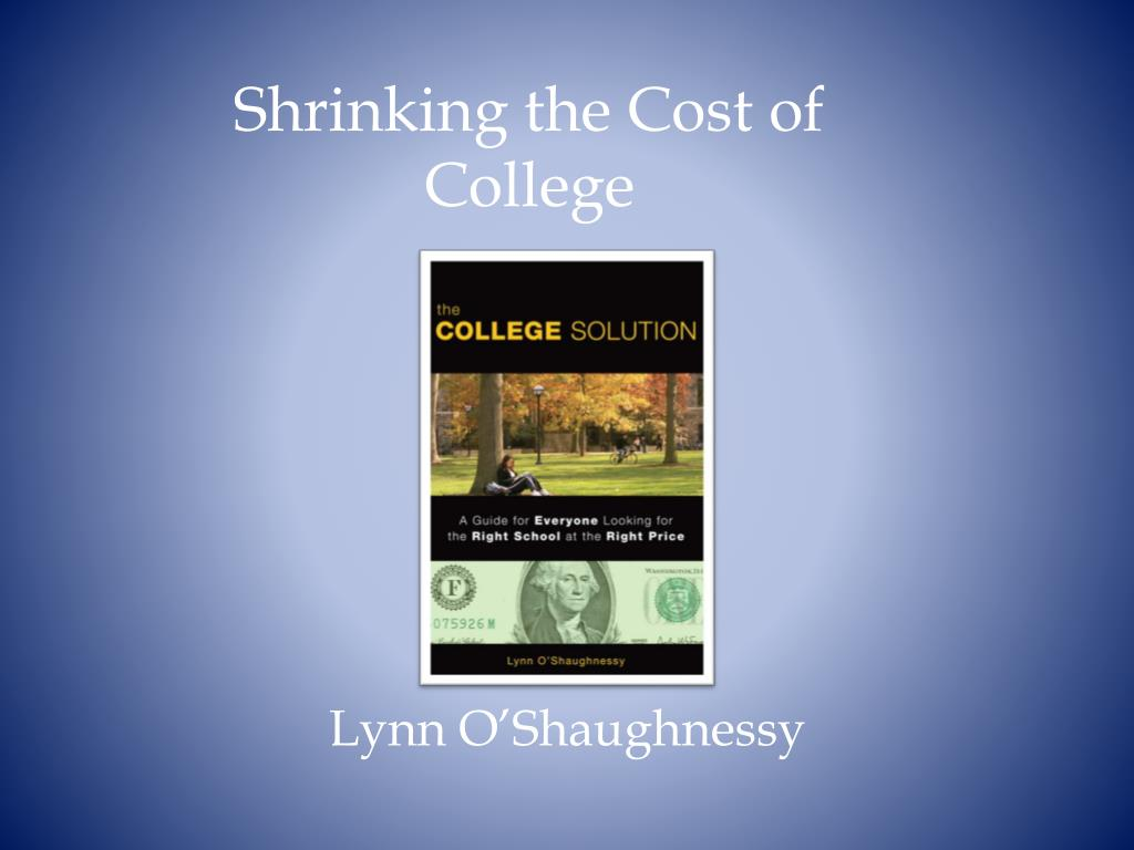 shrinking the cost of college l.