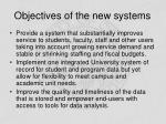 objectives of the new systems