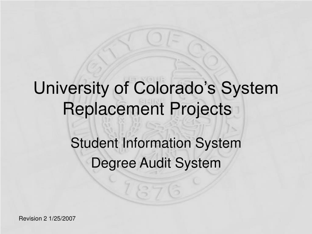university of colorado s system replacement projects l.