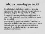 who can use degree audit