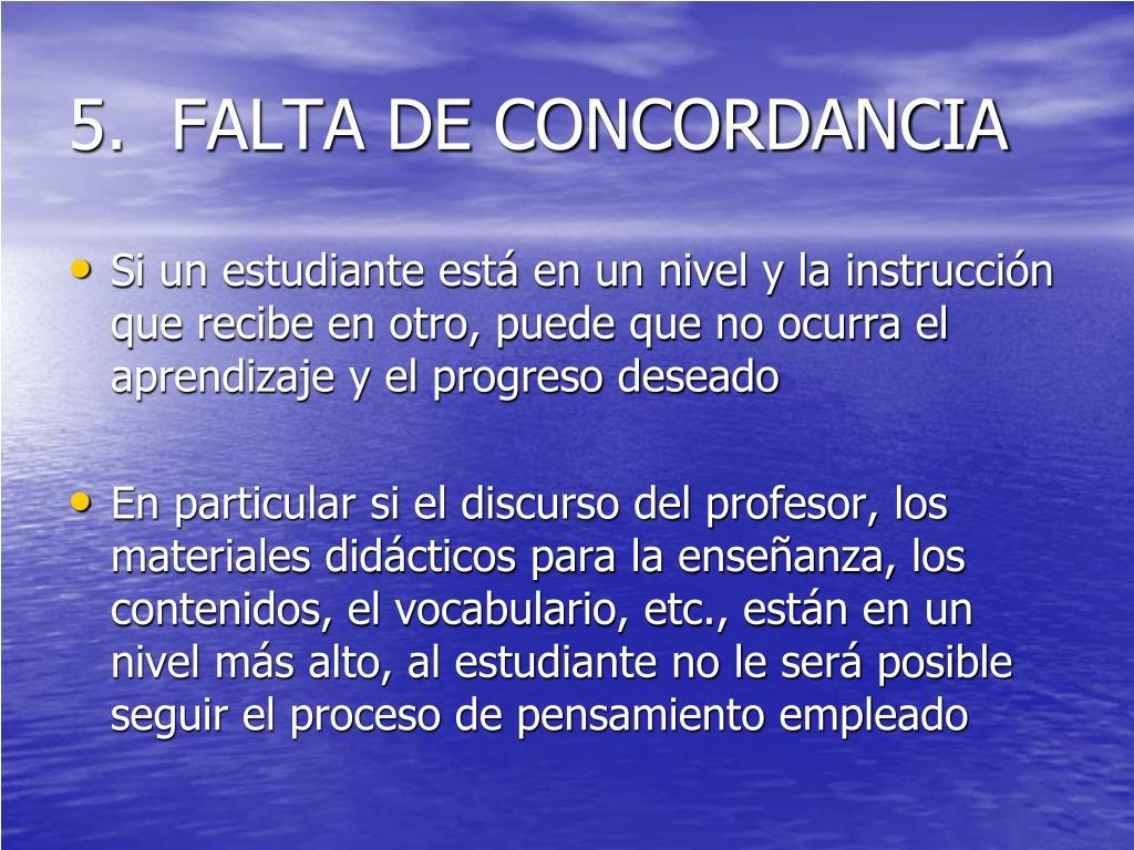 5.  FALTA DE CONCORDANCIA