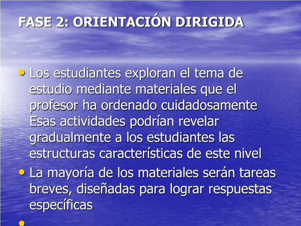 FASE 2: ORIENTACIÓN DIRIGIDA