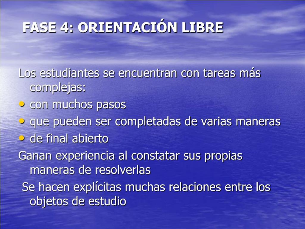 FASE 4: ORIENTACIÓN LIBRE