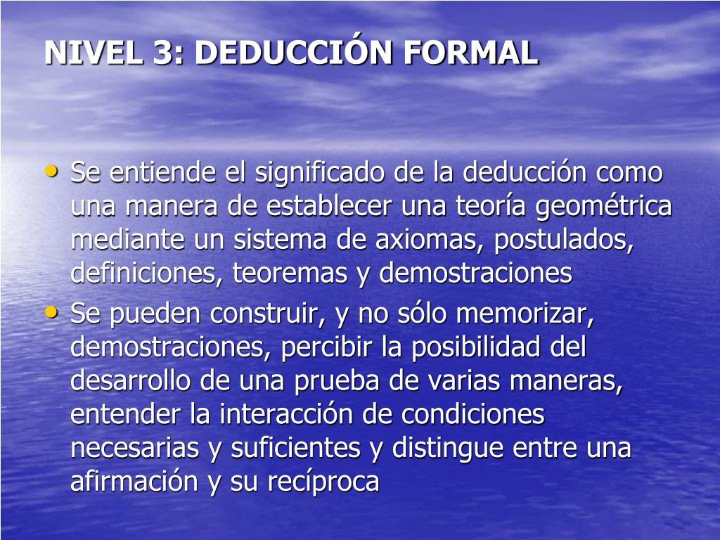 NIVEL 3: DEDUCCIÓN FORMAL