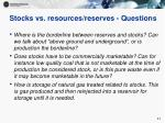 stocks vs resources reserves questions