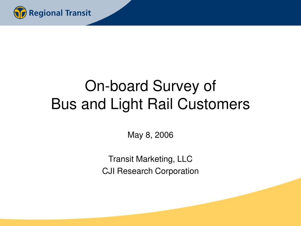on board survey of bus and light rail customers l.