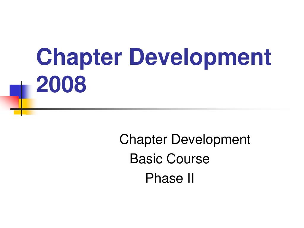 chapter development 2008 l.
