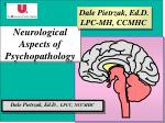 neurological aspects of psychopathology