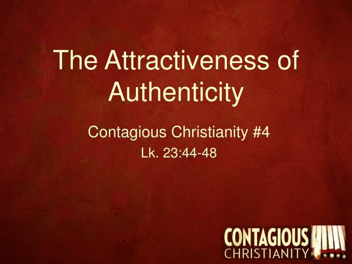the attractiveness of authenticity n.