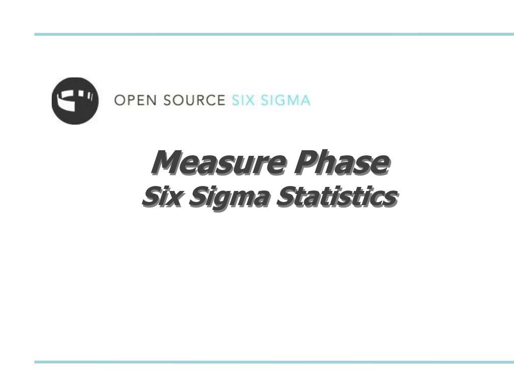 measure phase six sigma statistics l.