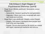 erik erikson s eight stages of psychosocial dilemmas cont d2