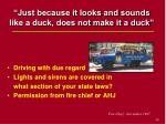 just because it looks and sounds like a duck does not make it a duck