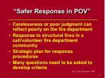 safer response in pov