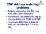 2001 address matching problems