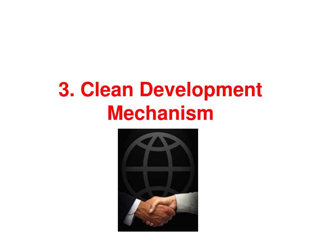 3. Clean Development Mechanism