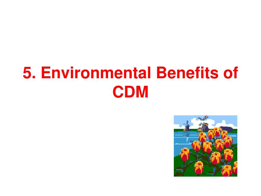 5. Environmental Benefits of CDM