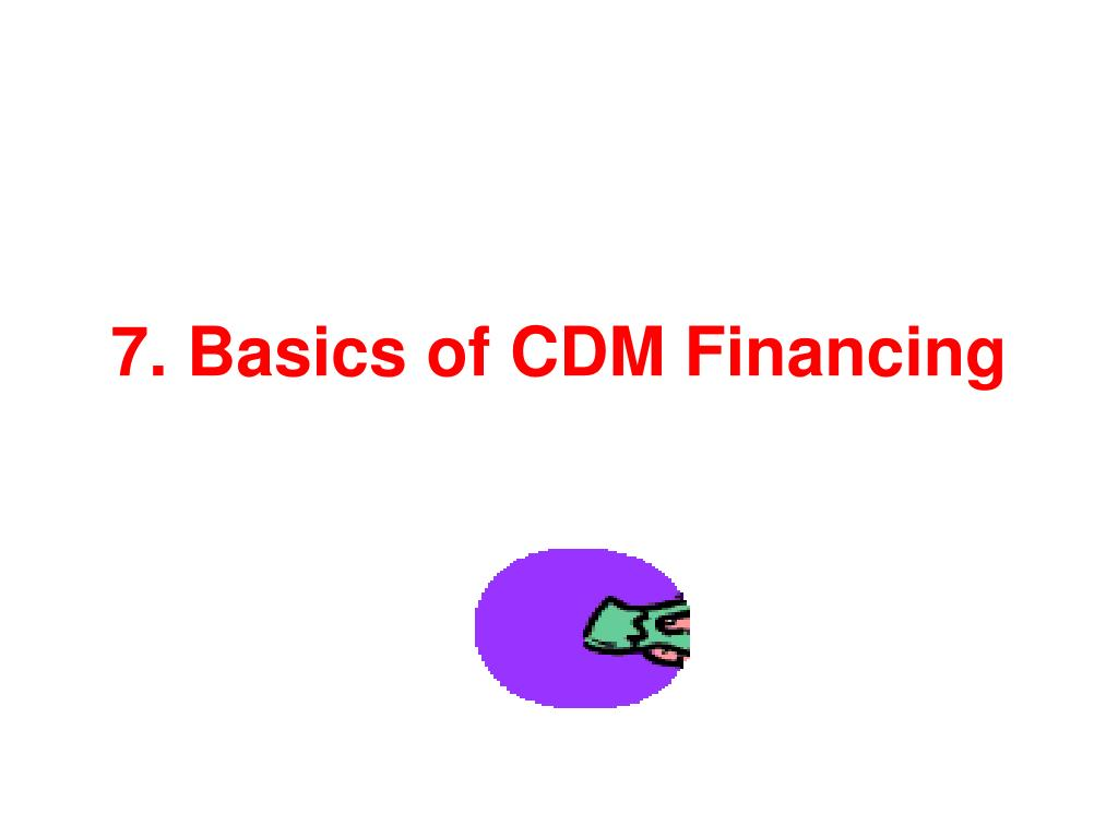 7. Basics of CDM Financing