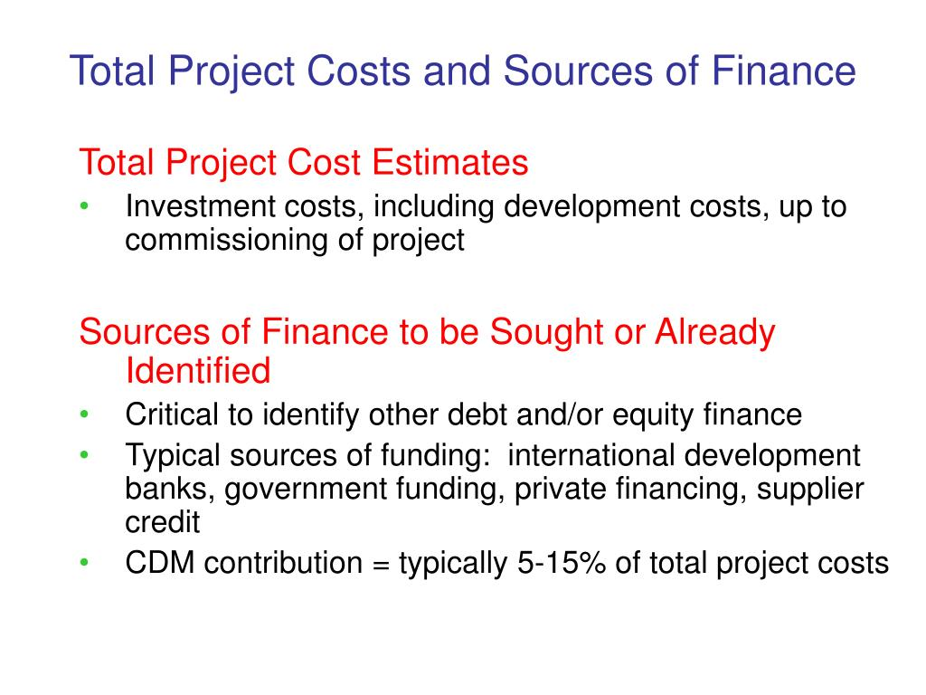 Total Project Costs and Sources of Finance