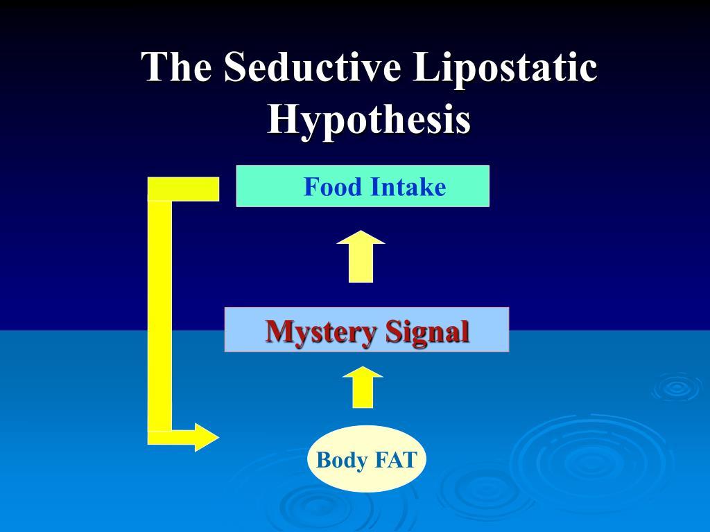 The Seductive Lipostatic Hypothesis
