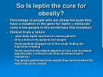 so is leptin the cure for obesity