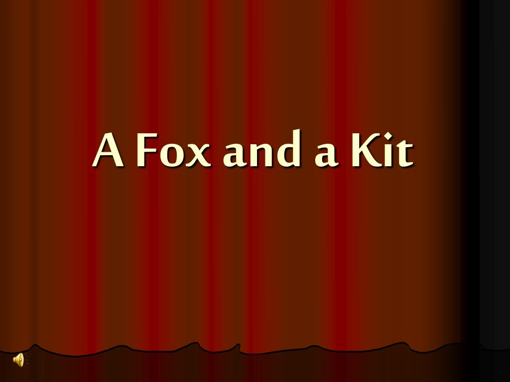 a fox and a kit l.